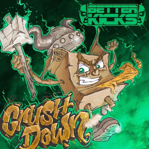 BETTER KICKS - Crush Down 2019 [EP]