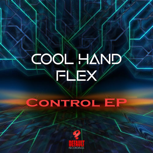 Cool Hand Flex - Control EP (DEF080)