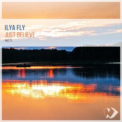 Ilya Fly - Just Believe (Original Mix) [2021]