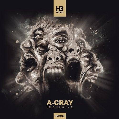 A-Cray - Impulsive 2019 [Single]