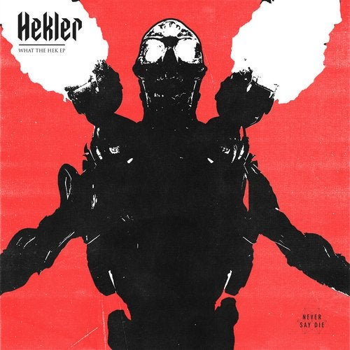 Hekler - What The Hek 2019 [EP]