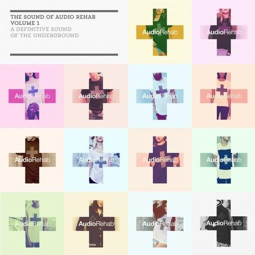 The Sound Of Audio Rehab Vol 1 Audio Rehab Beatport