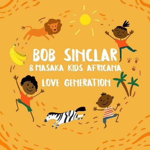 Bob Sinclar & Masaka Kids Africana - Love Generation (Club Extended Mix; Charles J Remix) [2021]