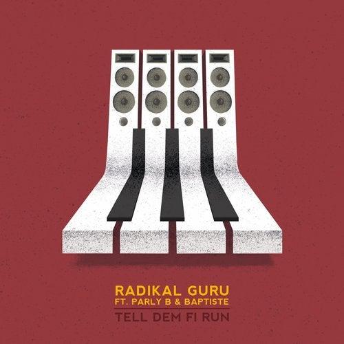 Radikal Guru - Tell Dem Fi Run [EP] 2018