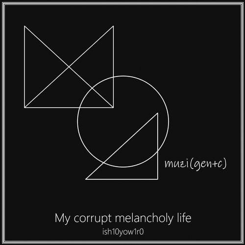 ish10 yow1r0 - My Corrupt Melancholy Life 2019 [EP]