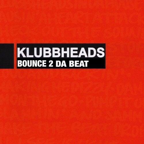 Bounce 2 Da Beat (Acapella) by Klubbheads on Beatport