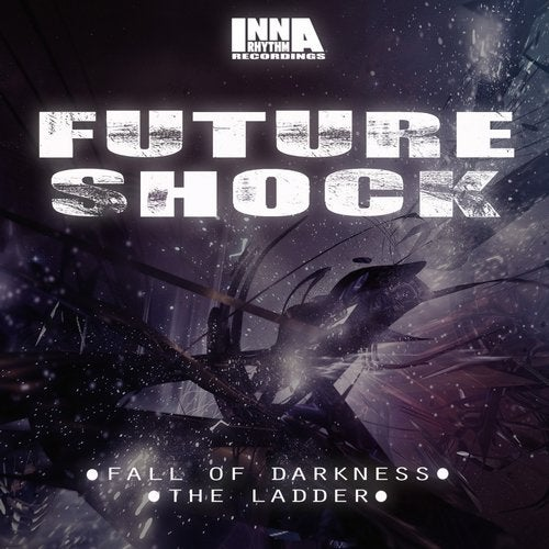 Future Shock - Fall Of Darkness [EP] 2017