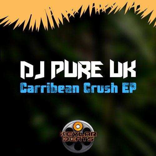 DJPureUK - Caribbean Crush 2019 [EP]