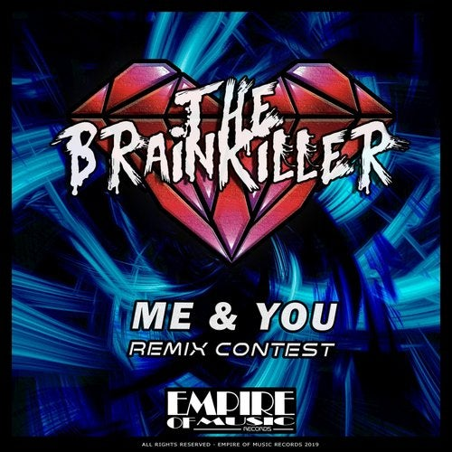 The Brainkiller - Me & You (Remix Contest) [EP] 2019