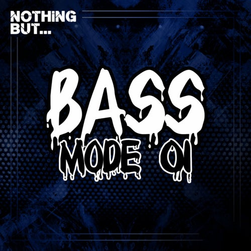 VA- Nothing But... Bass Mode, Vol. 01 [NBBM01]