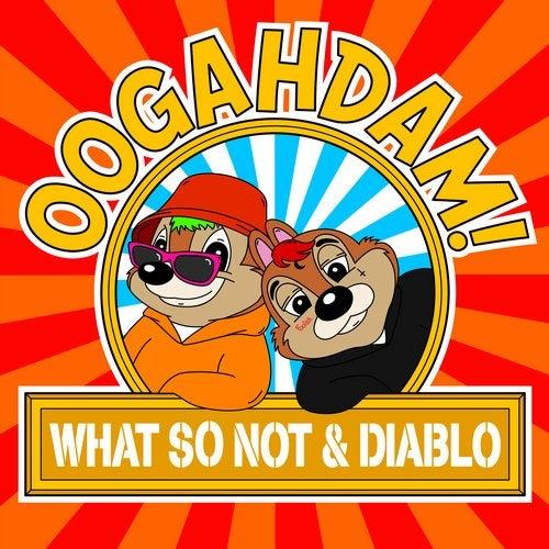 What So Not & Diablo - OOGAHDAM! 2019 (Single)