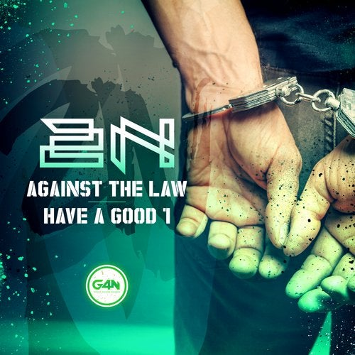 2N - Against The Law + Have A Good 1 2019 [EP]
