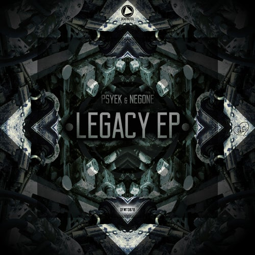 Download Psyek & Negone - Legacy EP mp3
