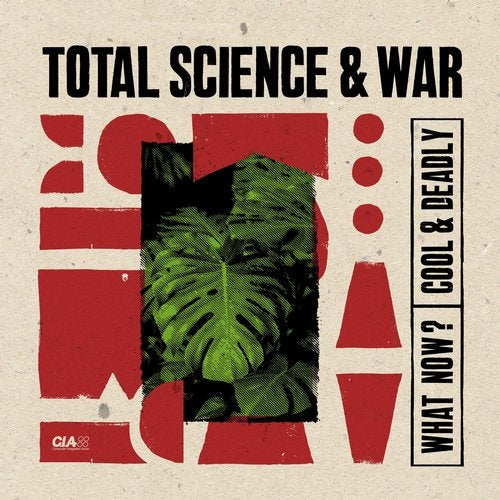 Total Science & War - What Now / Cool & Deadly [EP] 2019