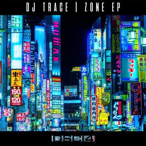 Dj Trace - Zone (EP) 2018