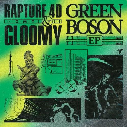 Rapture 4D & Gloomy - Green Boson (EP) 2019