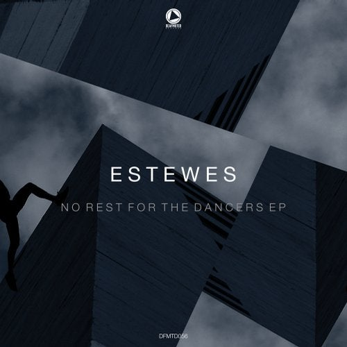 Estewes — No Rest For The Dancers (EP) 2018