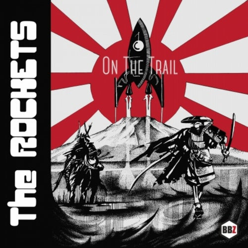 Download The Rockets - On The Trail LP (Album) (BBZ037E) mp3