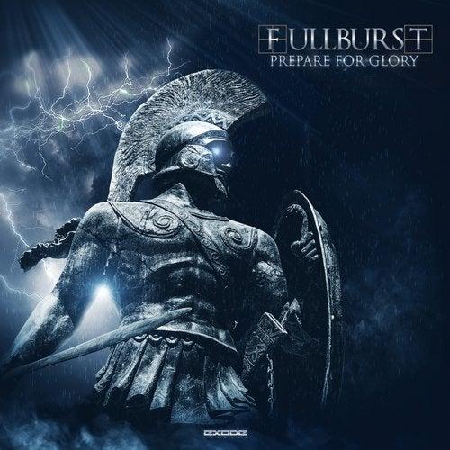 Fullburst - Prepare For Glory 2019 [EP]