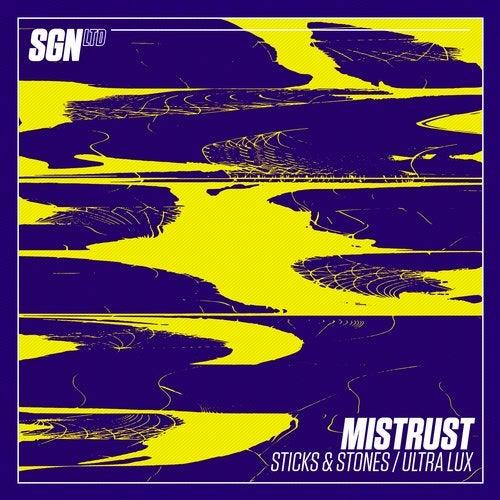 Mistrust - Sticks & Stones / Ultra Lux 2018 [EP]