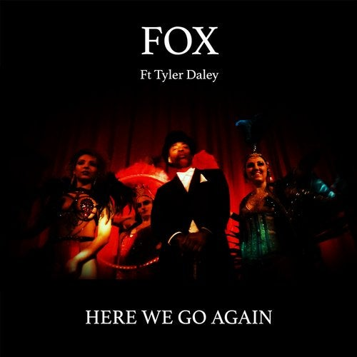 Fox Feat  Tyler Daley — Here We Go Again (EP) 2019 free download
