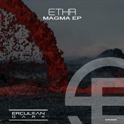 ETHR - Magma EP (ERD005)