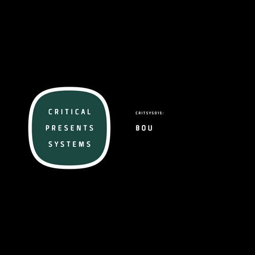 Bou - Critical Presents Systems 015 (EP) 2019
