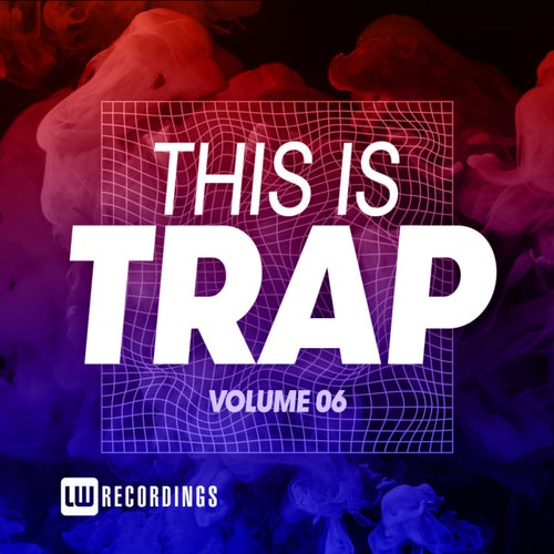Download VA - This Is Trap, Vol. 06 [LWTITRAP06] mp3