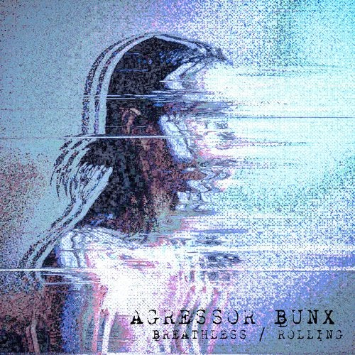 Agressor Bunx - Breathless / Rolling (EP) 2019