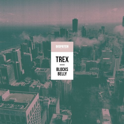Trex - Blocks / Belly [EP] 2018