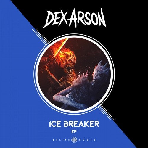 Dex Arson - Ice Breaker 2019 [EP]