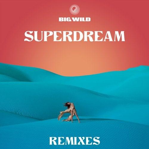 Big Wild - Superdream (Remixes) [EP] 2019