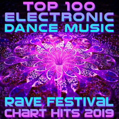 Top 100 Electronic Dance Music Rave Festival Chart Hits 2019 from