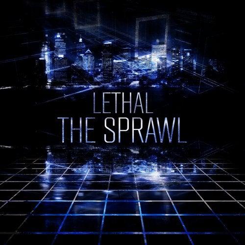 Lethal - The Sprawl [LP] 2014