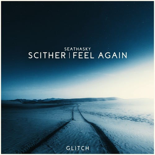 Download Seathasky - Scither / Feel Again (GLTCHAUD015) mp3