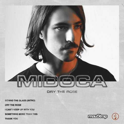 Midoca - Dry The Rose EP 2019