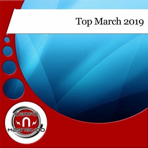 Top March 2019 [Campo Magnetico] :: Beatport