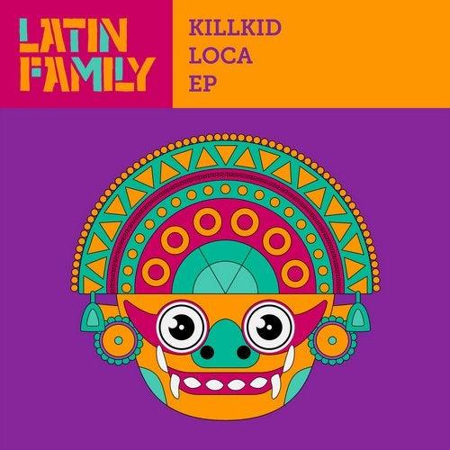 KillKid - Loca [EP] 2019