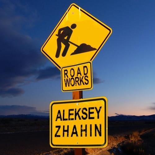 Aleksey Zhahin - Road Works