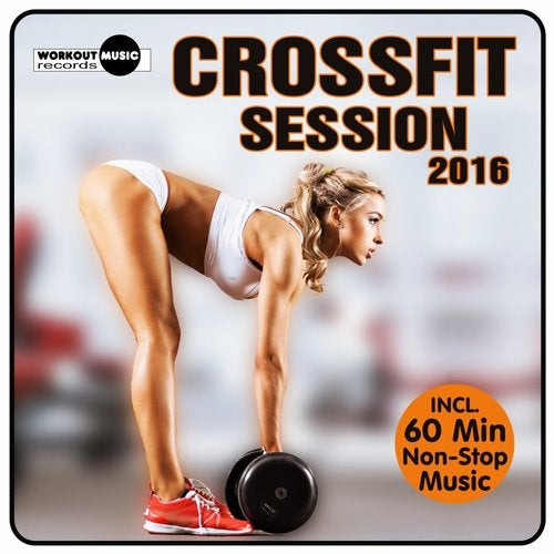 CrossFit Session 2016 from Workout Music Records on Beatport