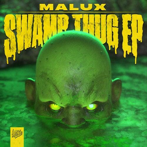 Malux - Swamp Thug [EP]