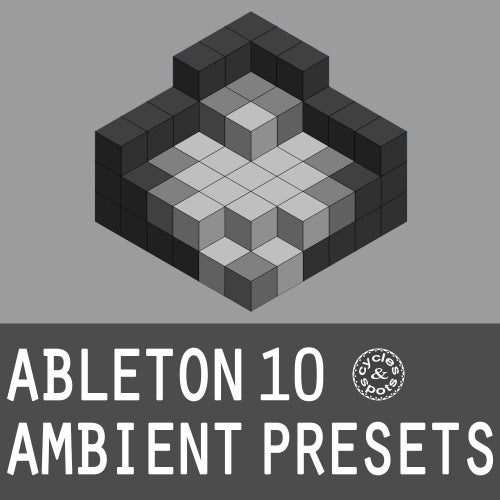 Ableton 10 Ambient Presets [Cycles & Spots]