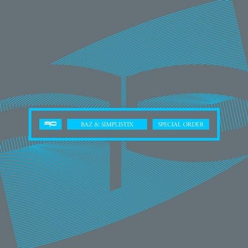 Baz & Simplistix - Special Order (EP) 2017