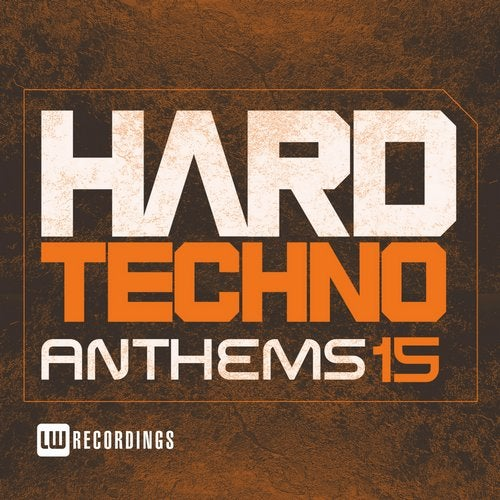 Hard Techno Anthems, Vol  15 [LW Recordings] :: Beatport