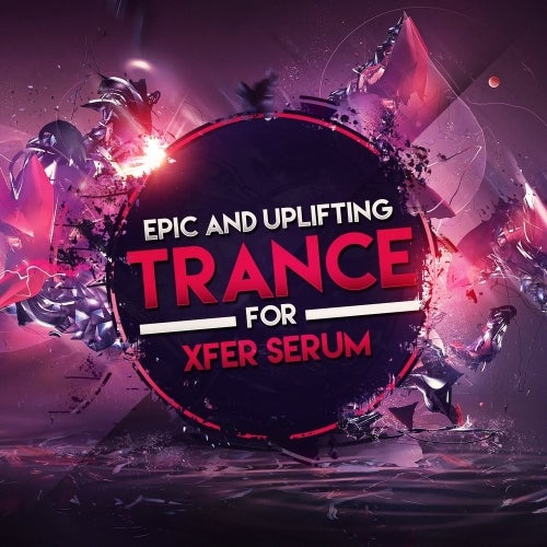 Epic And Uplifting Trance For Xfer Serum [Trance Euphoria]