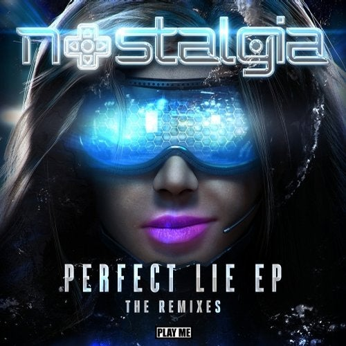 Nostalgia - Perfect Lie Remix EP 2014