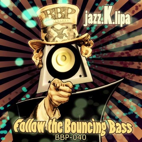 Download jazz.K.lipa - Follow the Bouncing Bass (BBP040) mp3