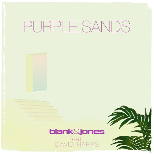 Blank & Jones feat. David Harks - Purple Sands (Original Mix) [2021]