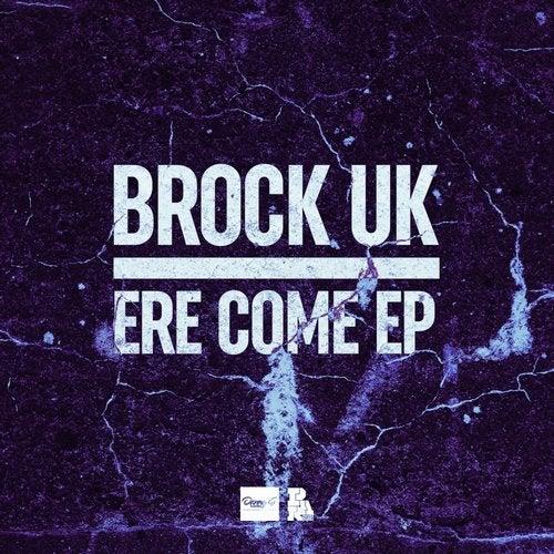 Brock UK - Ere Come 2019 [EP]