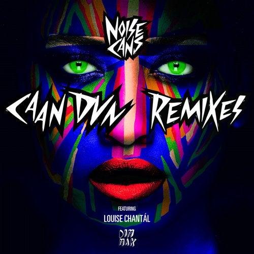 Noise Cans - Caan Dun (Remixes) 2017 [EP]